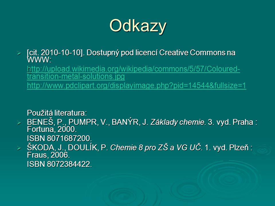Odkazy  [cit. 2010-10-10]. Dostupný pod licencí Creative Commons na WWW: h ttp://upload.wikimedia.org/wikipedia/commons/5/57/Coloured- transition-met