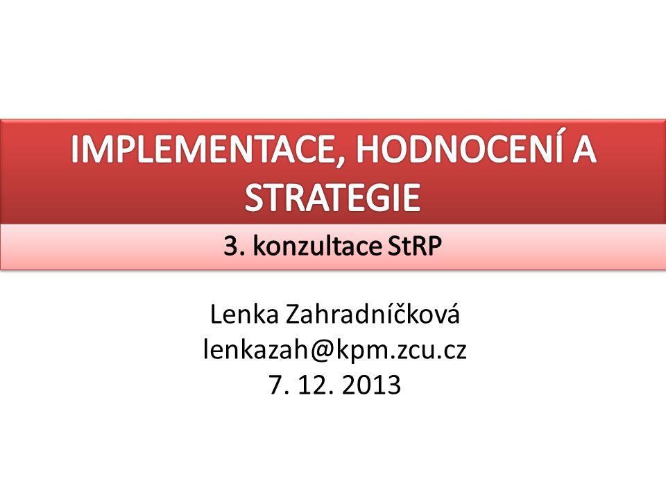 Lenka Zahradníčková lenkazah@kpm.zcu.cz 7. 12. 2013