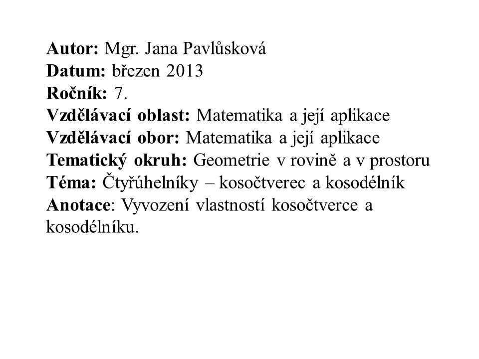 Autor: Mgr. Jana Pavlůsková Datum: březen 2013 Ročník: 7.