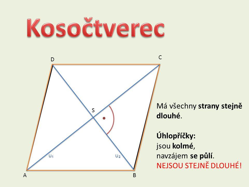A D C B u₁u₂ S Má všechny strany stejně dlouhé. Úhlopříčky: jsou kolmé, navzájem se půlí.