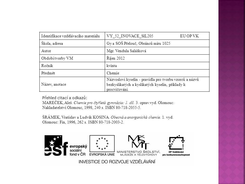 Identifikace vzdělávacího materiáluVY_52_INOVACE_SlL205 EU OP VK Škola, adresaGy a SOŠ Přelouč, Obránců míru 1025 AutorMgr.
