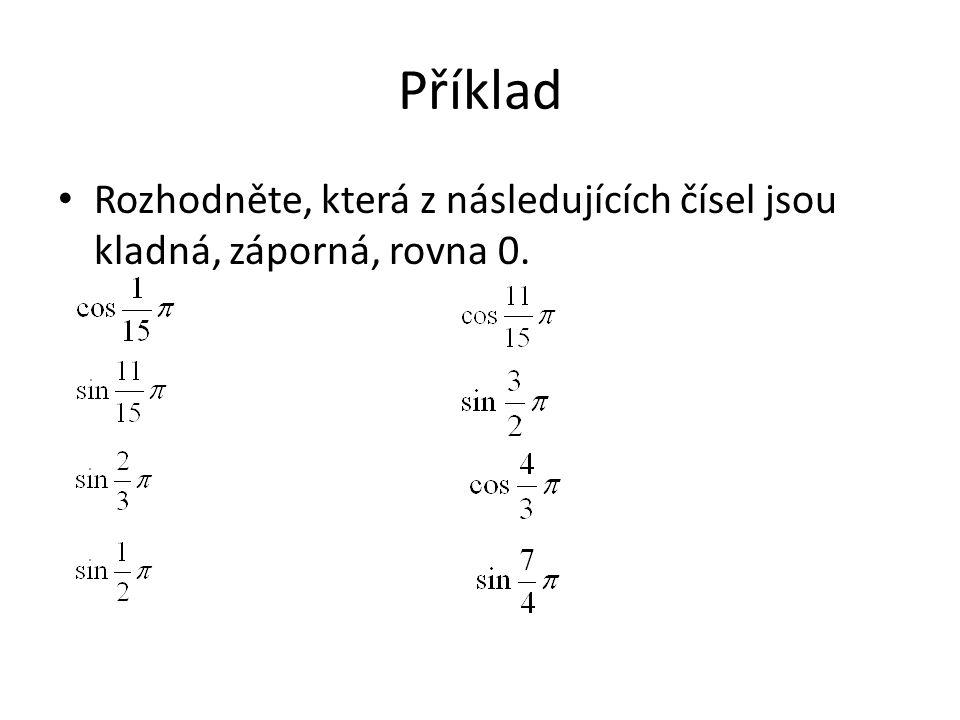 Příklad Rozhodněte, která z následujících čísel jsou kladná, záporná, rovna 0.