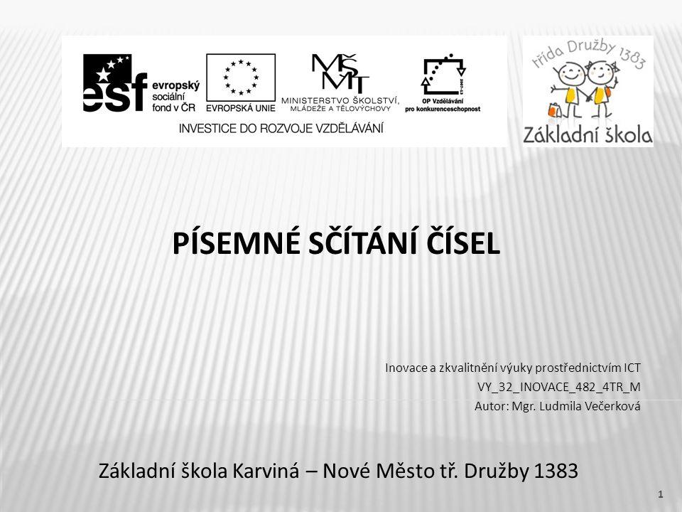 PÍSEMNÉ SČÍTÁNÍ ČÍSEL Základní škola Karviná – Nové Město tř.