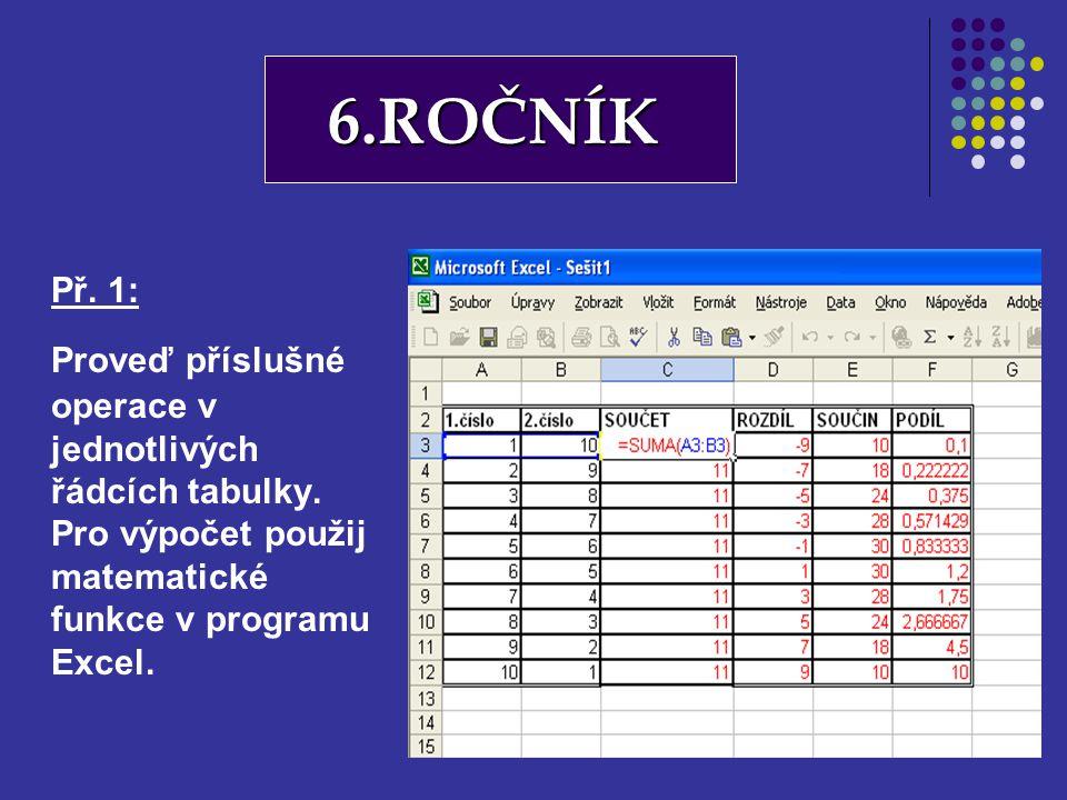 6.ROČNÍK Př. 1: Proveď příslušné operace v jednotlivých řádcích tabulky.