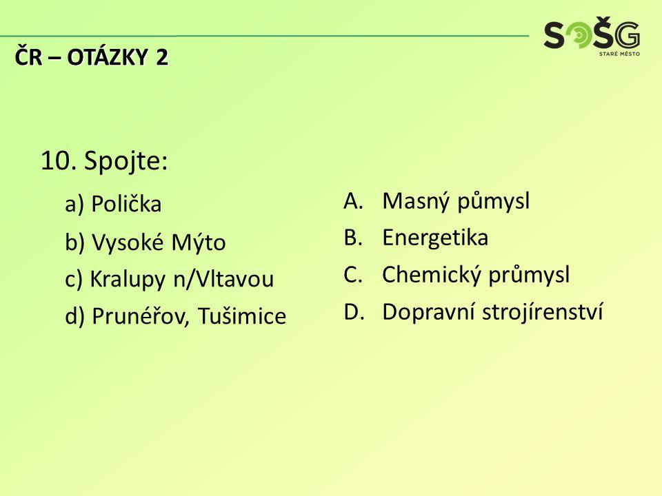 11.O kterém druhu dopravy v ČR je řeč: a) Jeho historie sahá do dob Rakouska-Uherska.