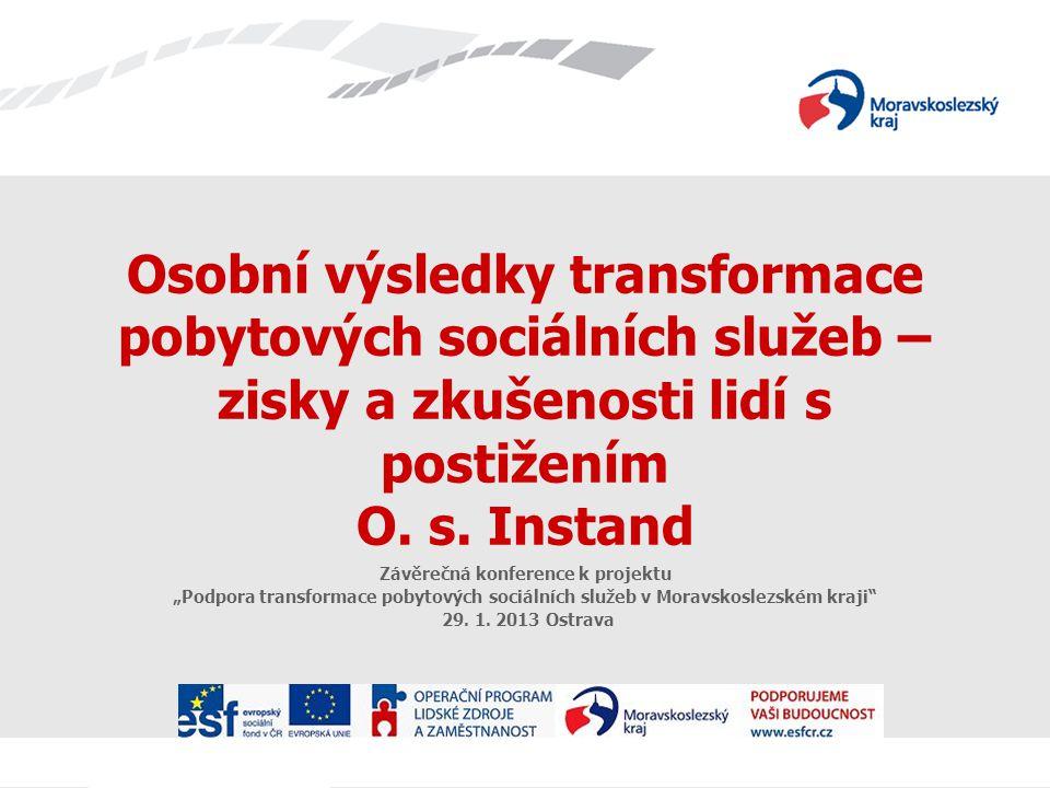 Osobní výsledky transformace pobytových sociálních služeb – zisky a zkušenosti lidí s postižením O.