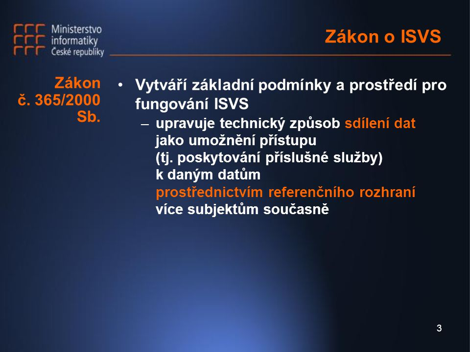 3 Zákon o ISVS Zákon č. 365/2000 Sb.