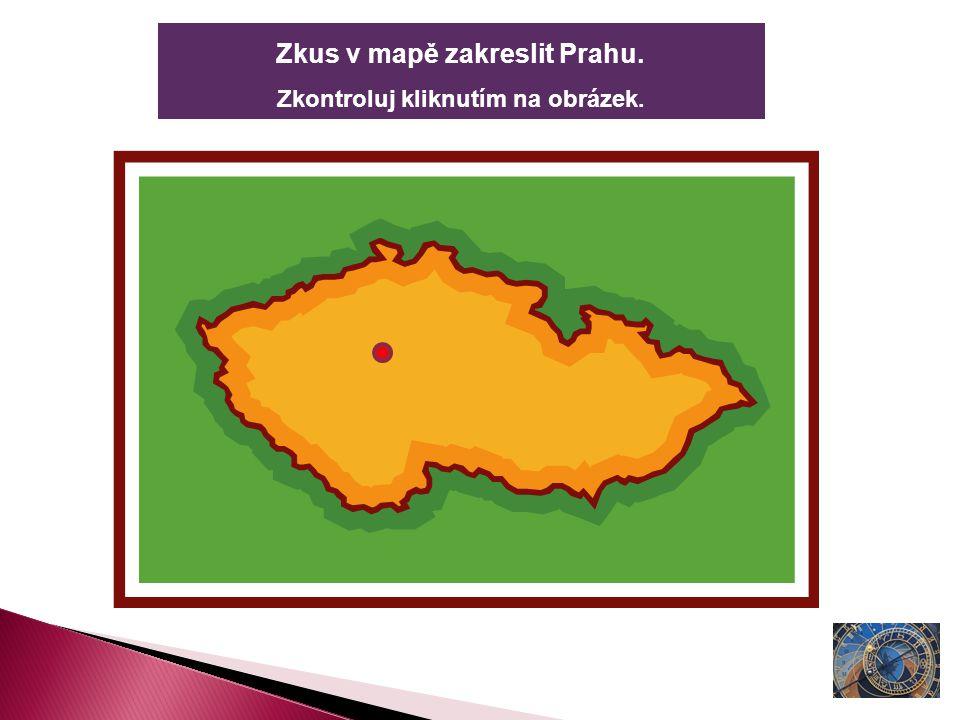 Zkus v mapě zakreslit Prahu. Zkontroluj kliknutím na obrázek.