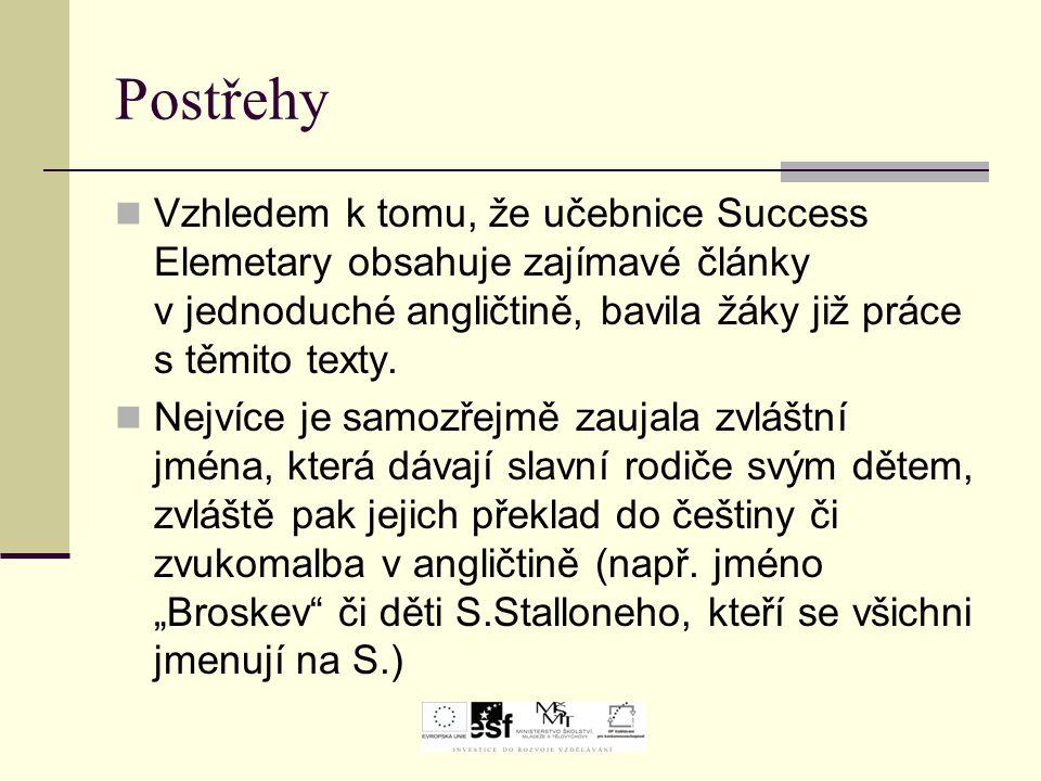 Postřehy Vzhledem k tomu, že učebnice Success Elemetary obsahuje zajímavé články v jednoduché angličtině, bavila žáky již práce s těmito texty. Nejvíc