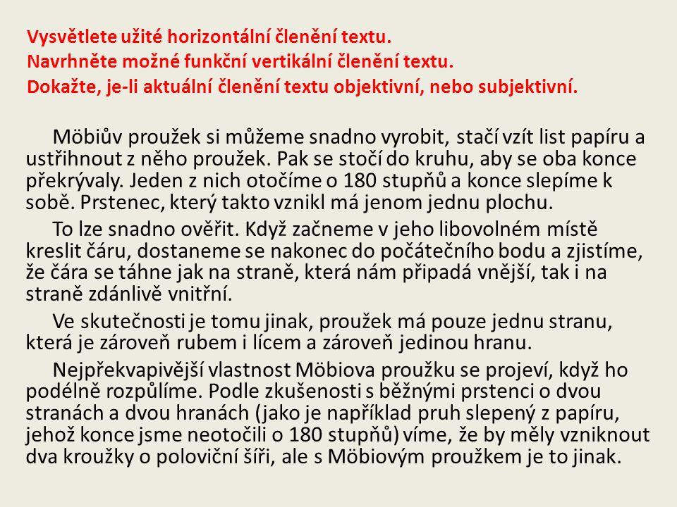 Vysvětlete užité horizontální členění textu.Navrhněte možné funkční vertikální členění textu.