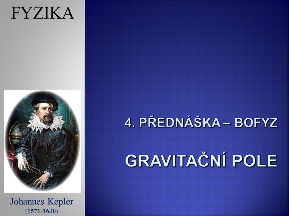 Johannes Kepler (1571-1630) FYZIKA