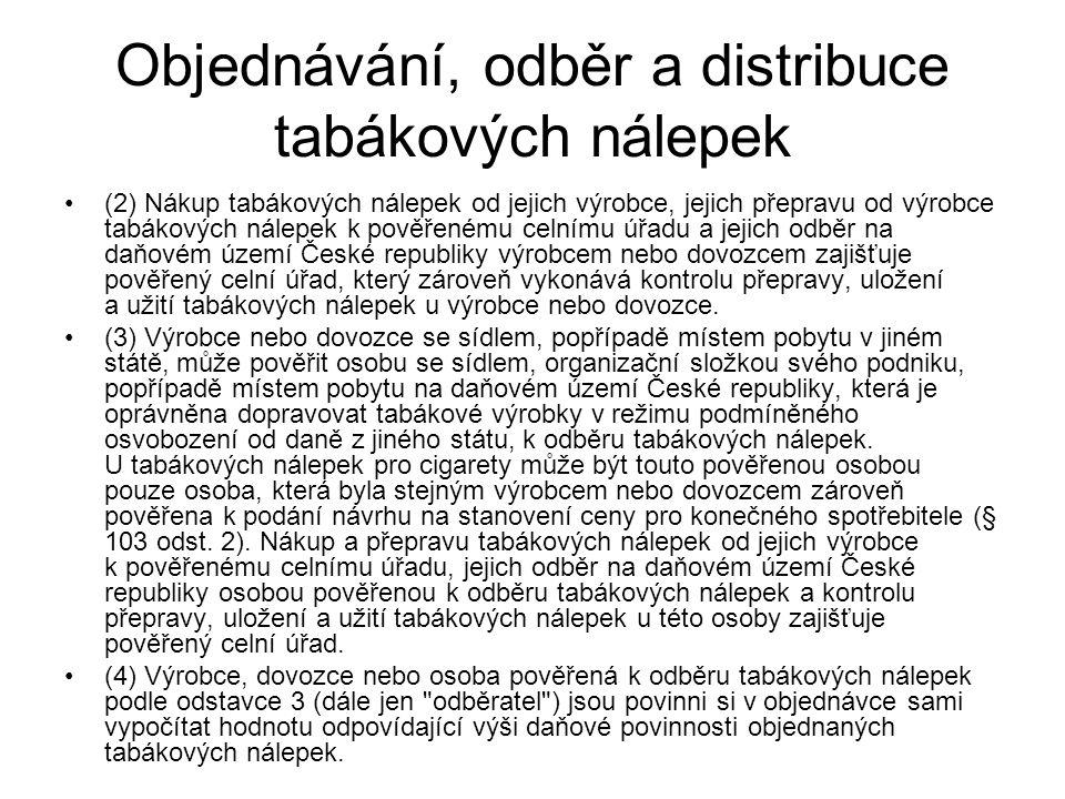 Objednávání, odběr a distribuce tabákových nálepek (2) Nákup tabákových nálepek od jejich výrobce, jejich přepravu od výrobce tabákových nálepek k pov