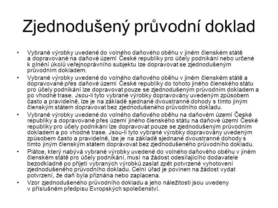 Zjednodušený průvodní doklad Vybrané výrobky uvedené do volného daňového oběhu v jiném členském státě a dopravované na daňové území České republiky pr
