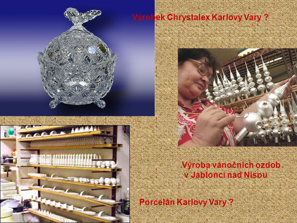 Výrobek Chrystalex Karlovy Vary ? Výroba vánočních ozdob v Jablonci nad Nisou Porcelán Karlovy Vary ?