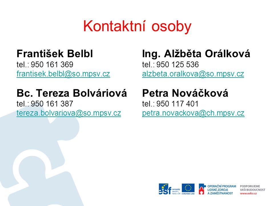 Kontaktní osoby František Belbl tel.: 950 161 369 frantisek.belbl@so.mpsv.cz Bc.