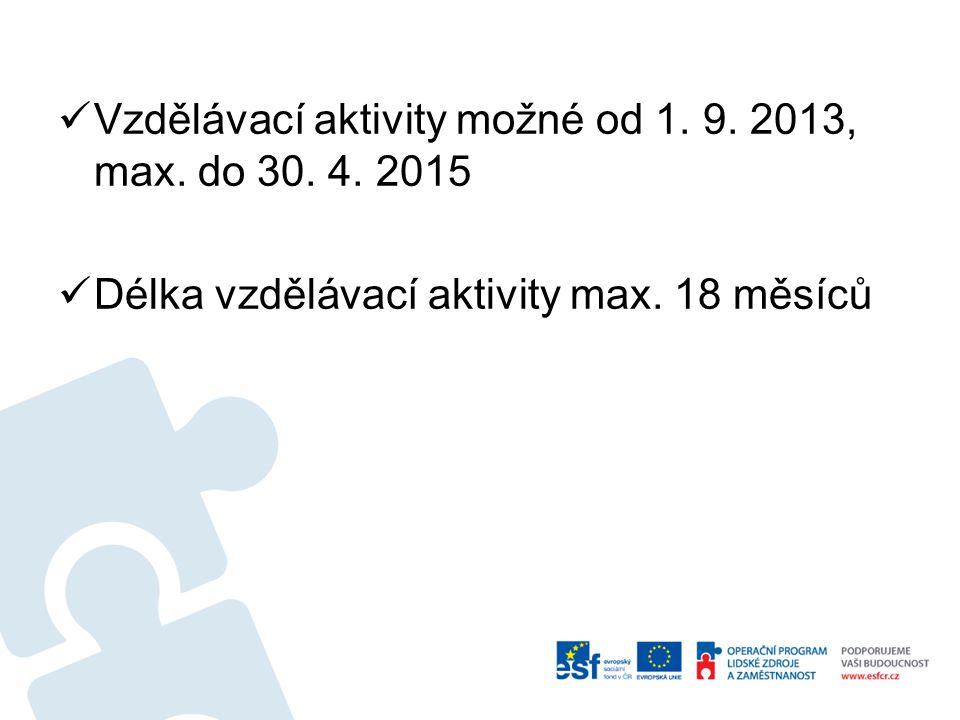 Vzdělávací aktivity možné od 1. 9. 2013, max. do 30.