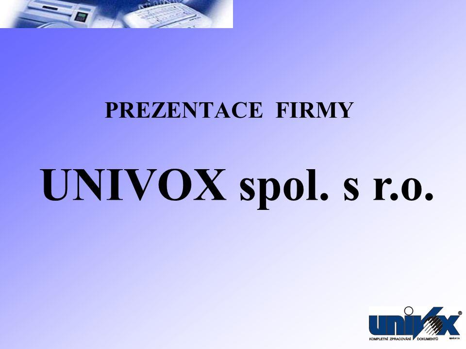 1.Historie a současnost Firmu Univox byla založena v roce 1991 jako obchodní firmu.