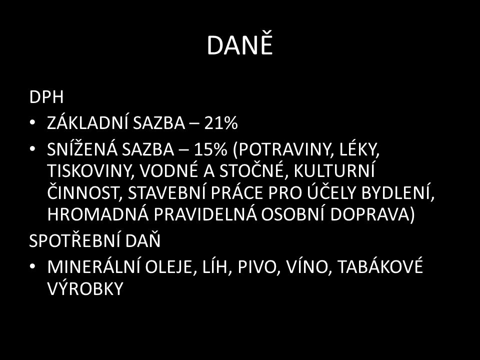 DANĚ Zdroje: finance.idnes.cz vlastní text Škvára Miroslav, Finanční gramotnost, Praha 2011, ISBN 978-80-904823-0-2