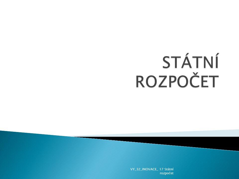 VY_32_INOVACE_ 17 Státní rozpočet