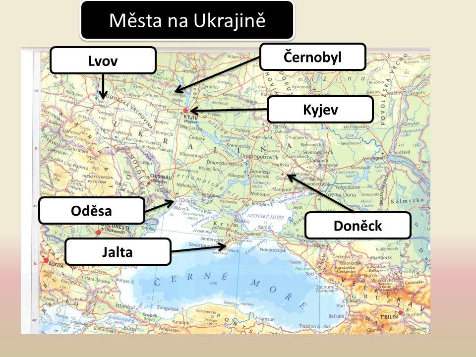 Jalta Černobyl Doněck Kyjev Lvov Oděsa Města na Ukrajině