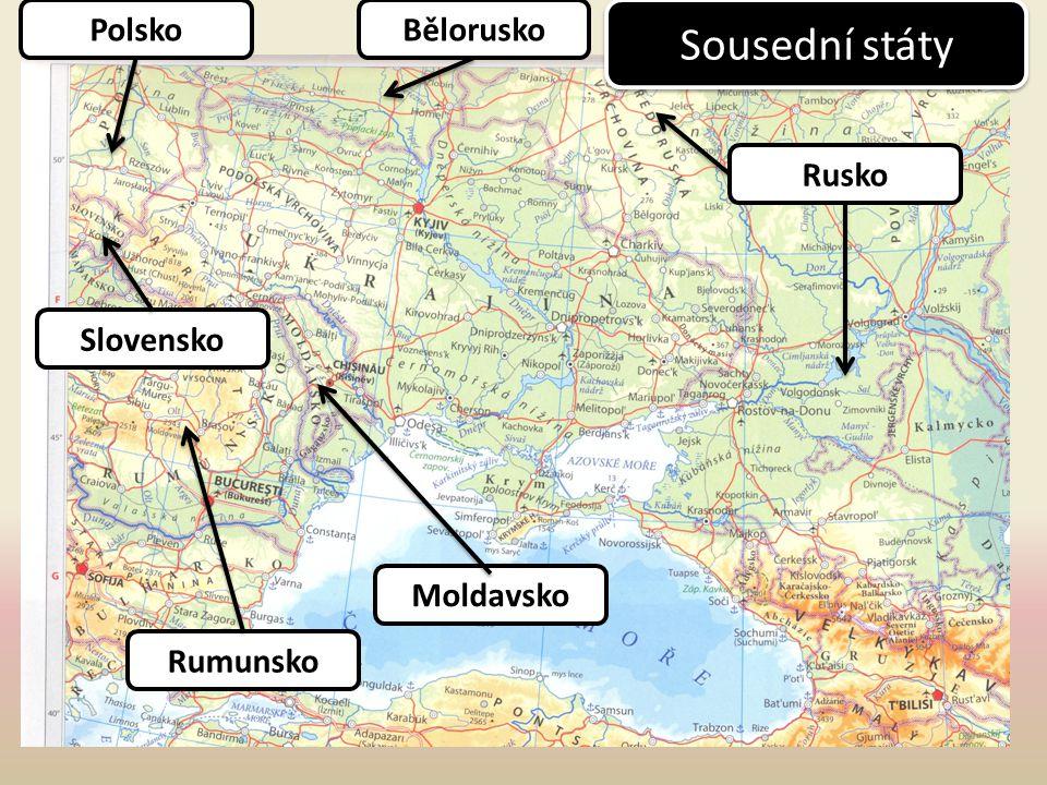 Polsko Rumunsko Rusko Bělorusko Moldavsko Slovensko Sousední státy