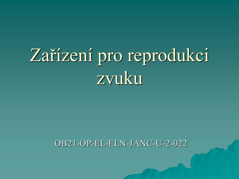 Zařízení pro reprodukci zvuku OB21-OP-EL-ELN-JANC-U-2-022
