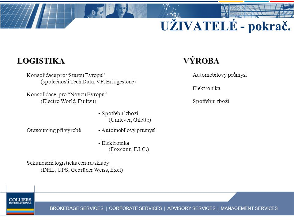 BROKERAGE SERVICES | CORPORATE SERVICES | ADVISORY SERVICES | MANAGEMENT SERVICES UŽIVATELÉ - pokrač.