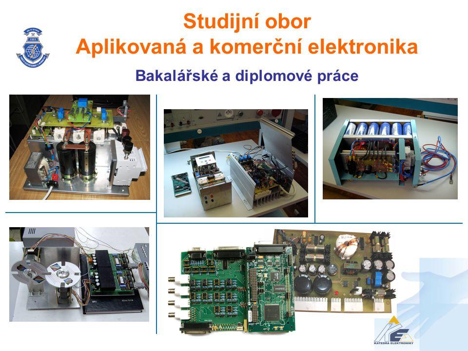 Studijní obor Aplikovaná a komerční elektronika Bakalářské a diplomové práce