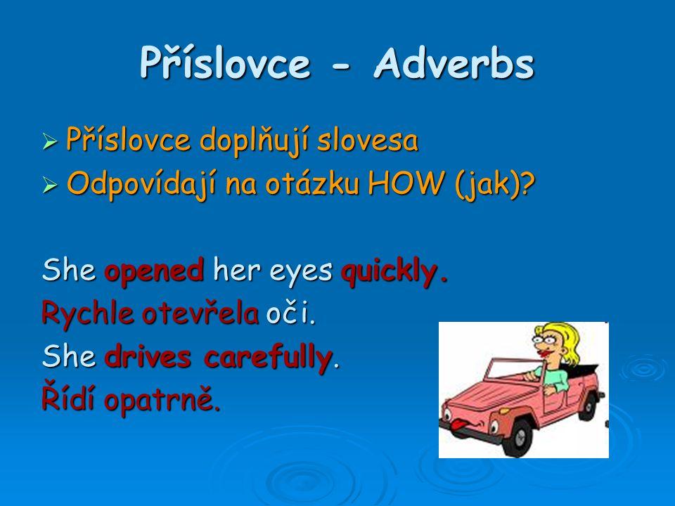 Tvoření příslovcí  Příslovce tvoříme od přídavných jmen koncovkou –ly.