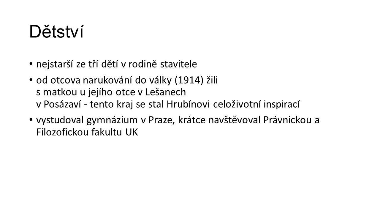 Dětství nejstarší ze tří dětí v rodině stavitele od otcova narukování do války (1914) žili s matkou u jejího otce v Lešanech v Posázaví - tento kraj se stal Hrubínovi celoživotní inspirací vystudoval gymnázium v Praze, krátce navštěvoval Právnickou a Filozofickou fakultu UK
