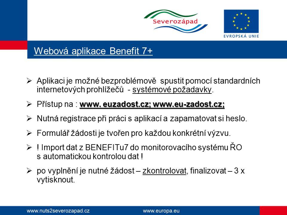 Webová aplikace Benefit 7+  Aplikaci je možné bezproblémově spustit pomocí standardních internetových prohlížečů - systémové požadavky. www. euzadost