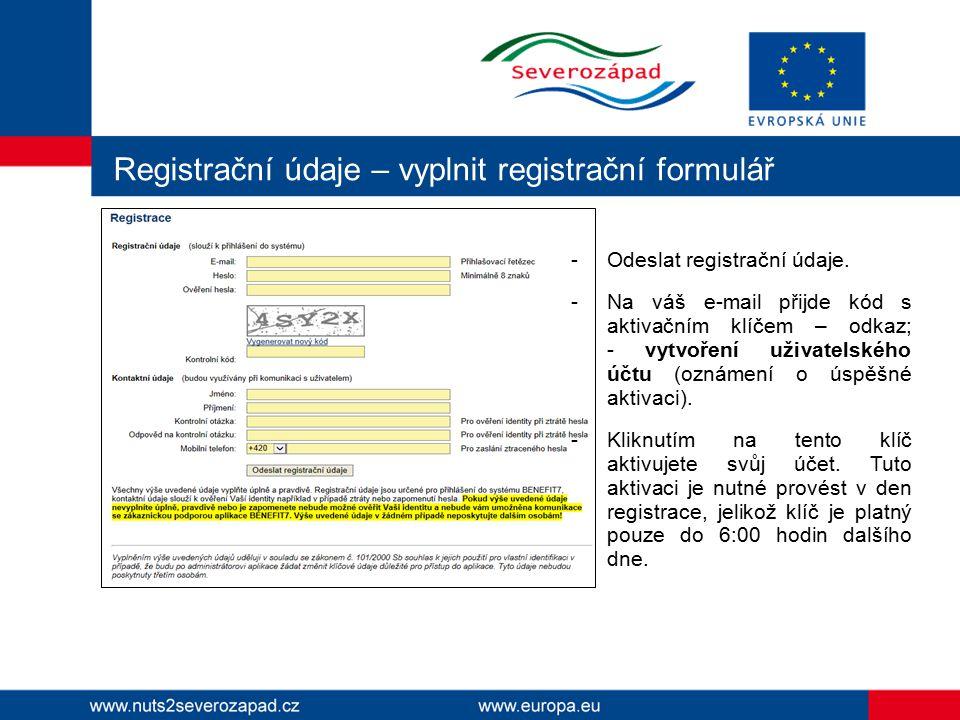 Registrační údaje – vyplnit registrační formulář -Odeslat registrační údaje. -Na váš e-mail přijde kód s aktivačním klíčem – odkaz; - vytvoření uživat