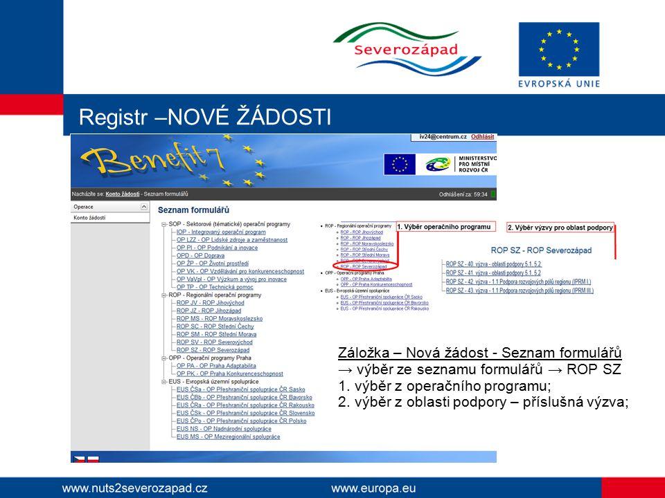 Registr –NOVÉ ŽÁDOSTI Záložka – Nová žádost - Seznam formulářů → výběr ze seznamu formulářů → ROP SZ 1.