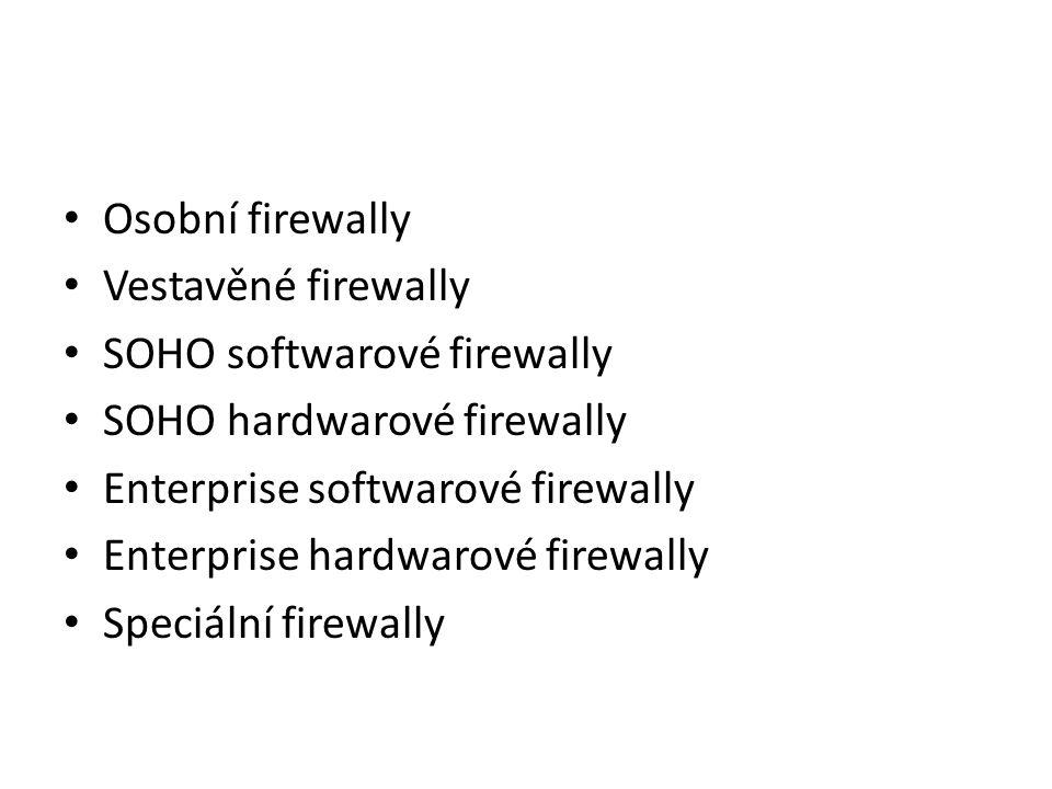Osobní firewally Vestavěné firewally SOHO softwarové firewally SOHO hardwarové firewally Enterprise softwarové firewally Enterprise hardwarové firewally Speciální firewally