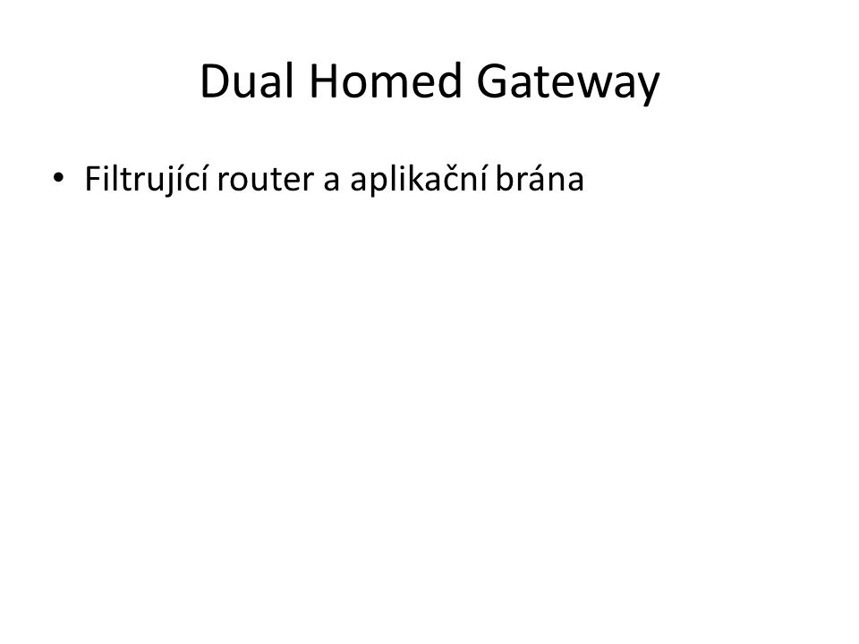 Dual Homed Gateway Filtrující router a aplikační brána