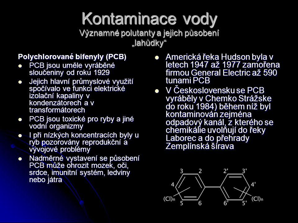 """Kontaminace vody Významné polutanty a jejich působení """"lahůdky"""" Polychlorované bifenyly (PCB) PCB jsou uměle vyráběné sloučeniny od roku 1929 PCB jsou"""