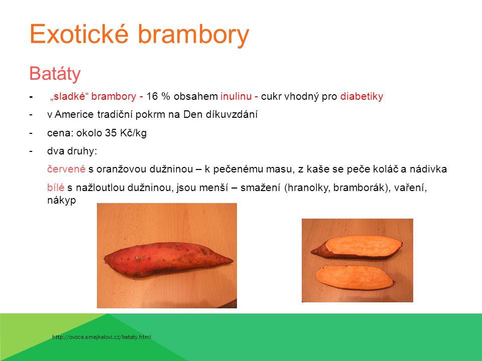 """Exotické brambory Batáty - """"sladké"""" brambory - 16 % obsahem inulinu - cukr vhodný pro diabetiky -v Americe tradiční pokrm na Den díkuvzdání -cena: oko"""