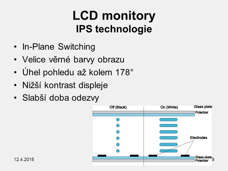 Spotřeba  CRT – vysoká spotřeba – cca 100 až 200 W  LCD + nízká spotřeba + cca 25 až 40 W Rozměry, hmotnost  CRT – vysoká hmotnost – cca 20 až 30 kg (17 monitor)  LCD + nízká hmotnost + cca 5 kg (15 monitor) Srovnání LCD a CRT 12.4.201520