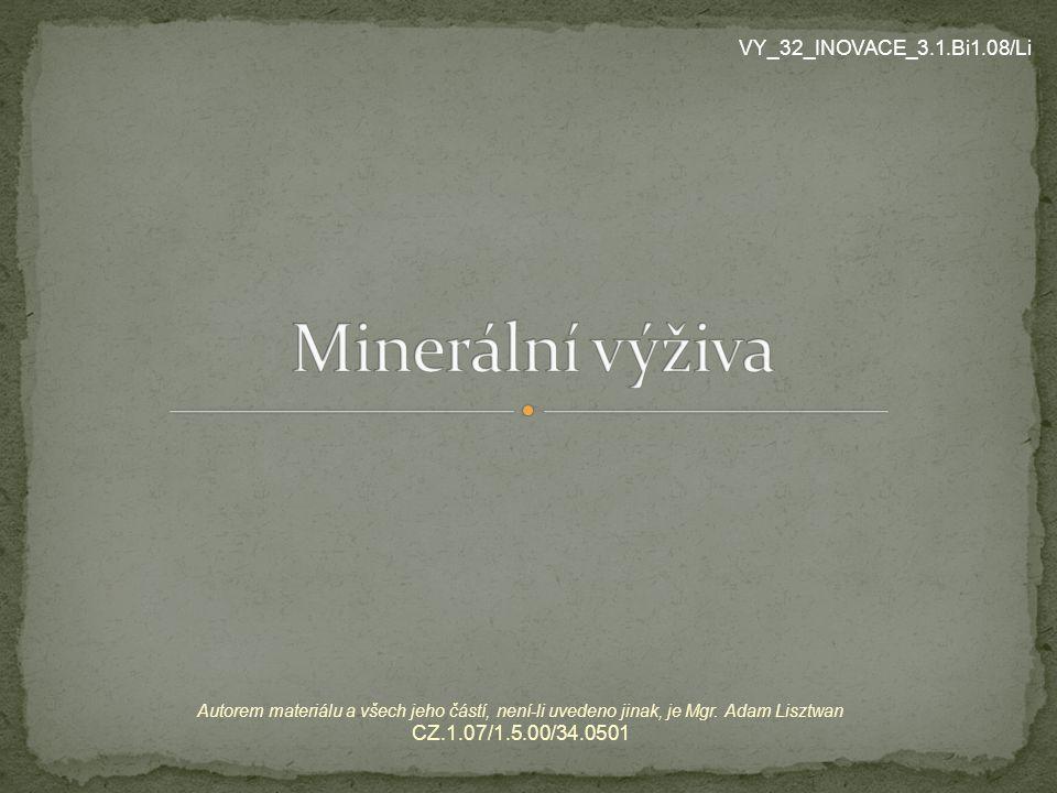 Autorem materiálu a všech jeho částí, není-li uvedeno jinak, je Mgr. Adam Lisztwan CZ.1.07/1.5.00/34.0501 VY_32_INOVACE_3.1.Bi1.08/Li
