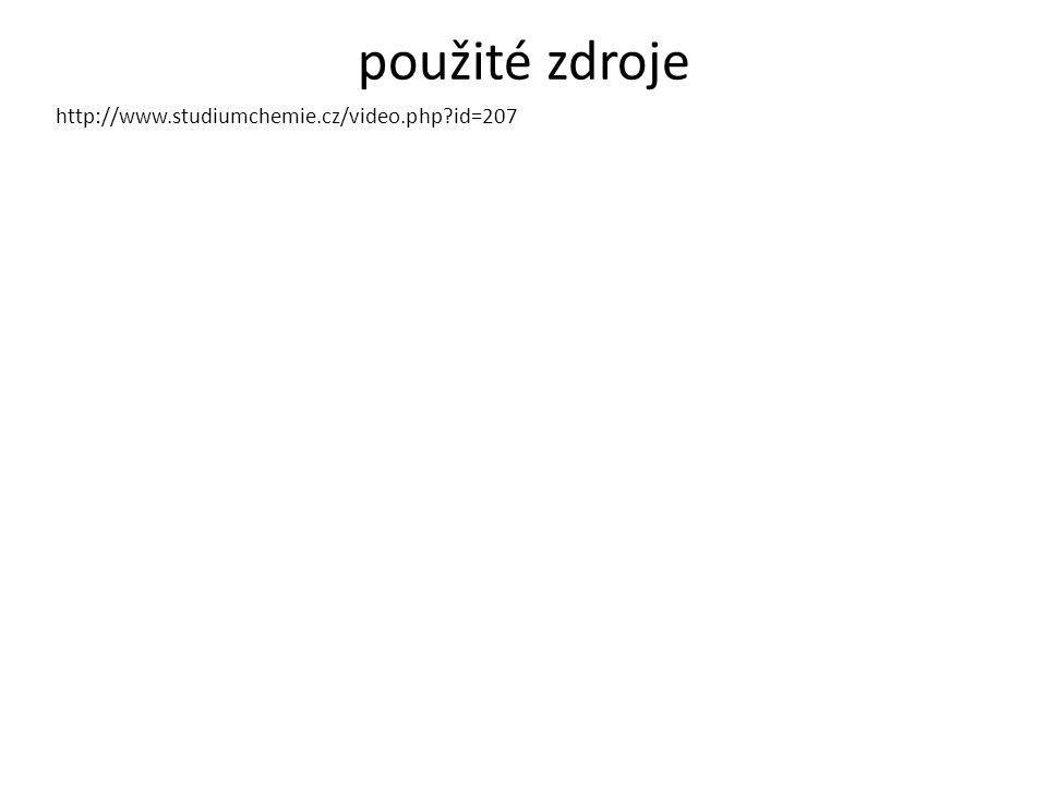 použité zdroje http://www.studiumchemie.cz/video.php?id=207