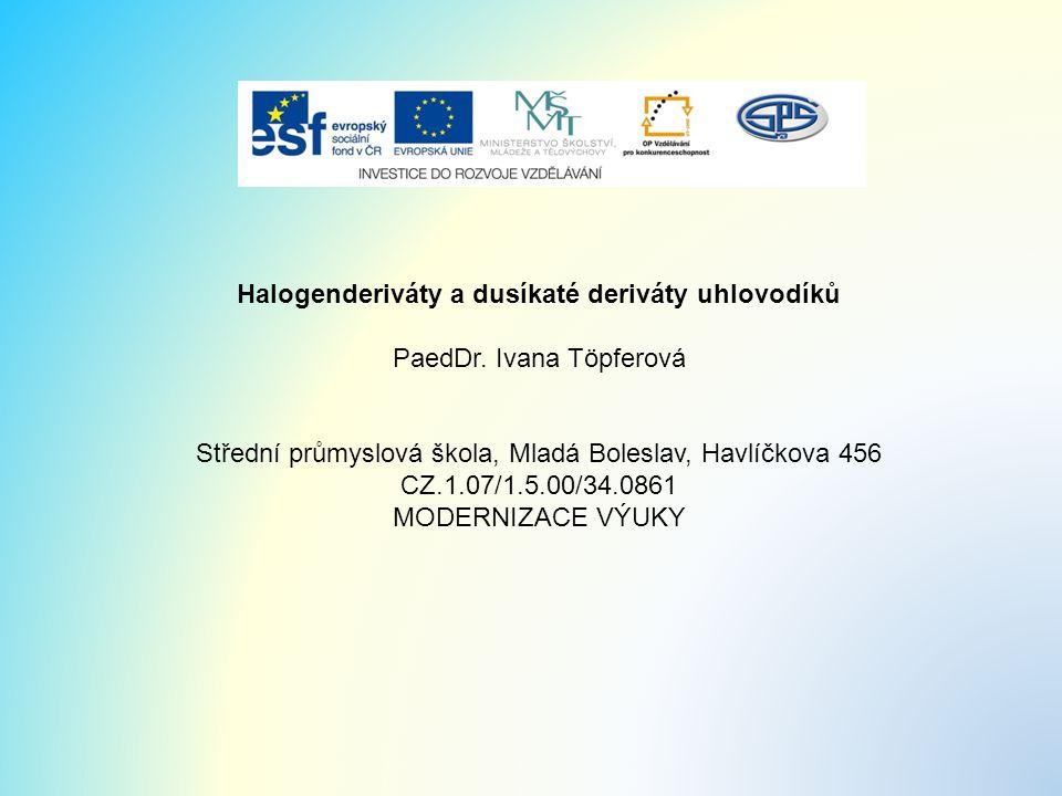 Halogenderiváty a dusíkaté deriváty uhlovodíků PaedDr.