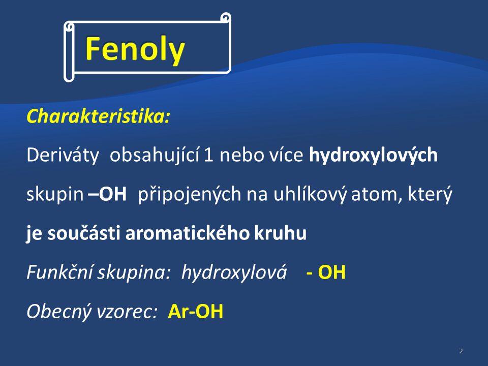 Dělení fenolů a) podle počtu – OH skupin: jednosytné 1 - OH dvojsytné 2 - OH trojsytné 3 – OH b) podle arylového zbytku kresoly ( od toluenu) naftoly (od naftalenu) 3