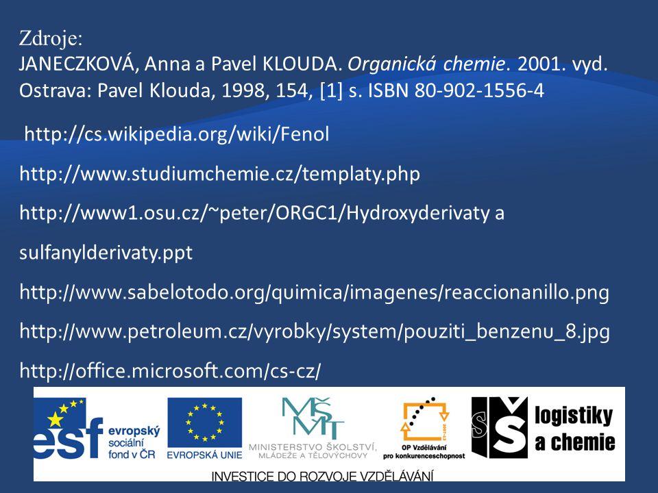 http://cs.wikipedia.org/wiki/Fenol http://www.studiumchemie.cz/templaty.php http://www1.osu.cz/~peter/ORGC1/Hydroxyderivaty a sulfanylderivaty.ppt htt