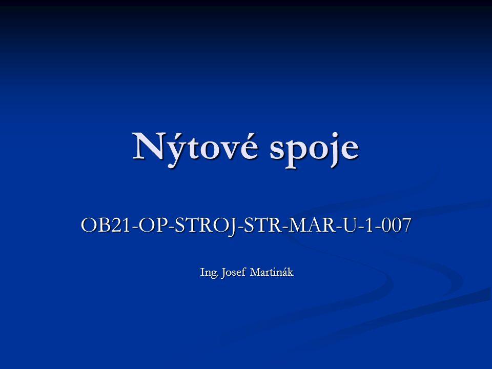Nýtové spoje OB21-OP-STROJ-STR-MAR-U-1-007 Ing. Josef Martinák