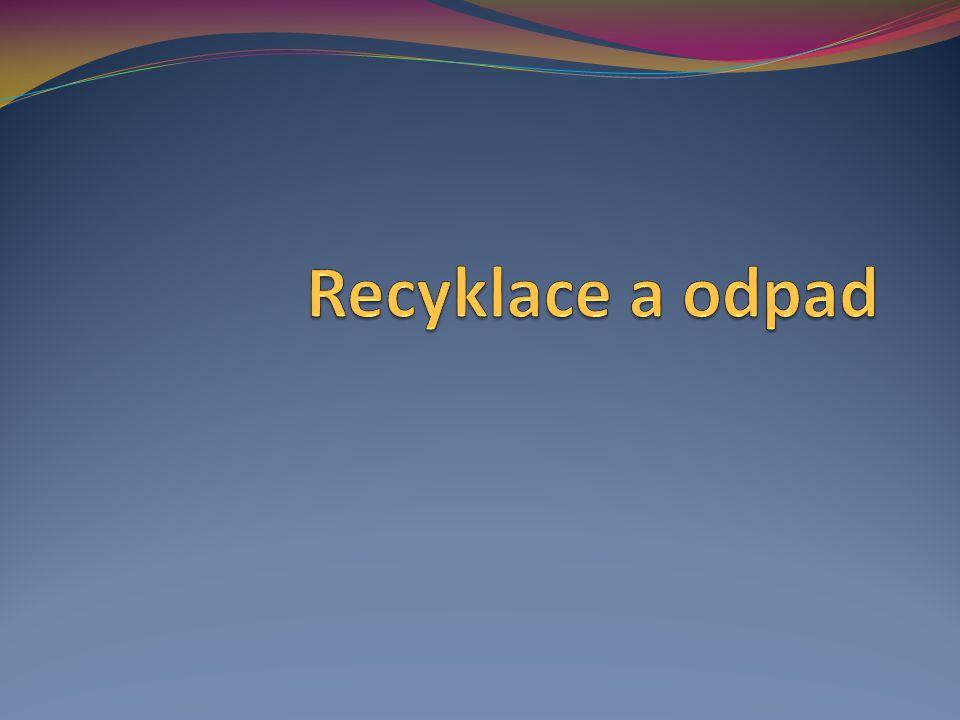 Co je vlastně odpad a recyklace.