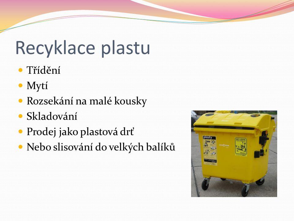 Recyklace plastu Třídění Mytí Rozsekání na malé kousky Skladování Prodej jako plastová drť Nebo slisování do velkých balíků