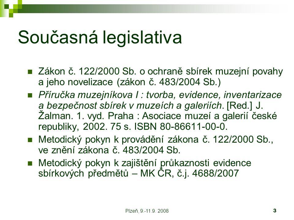 Plzeň, 9.-11.9. 20083 Současná legislativa Zákon č.