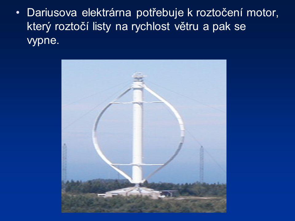 Dariusova elektrárna potřebuje k roztočení motor, který roztočí listy na rychlost větru a pak se vypne.