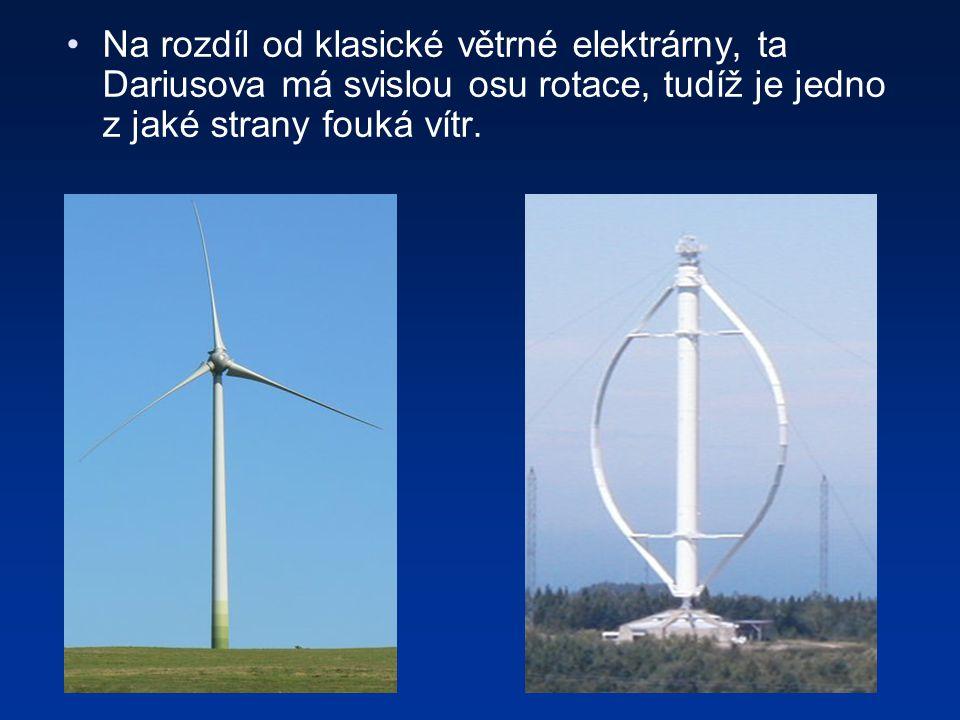 Na rozdíl od klasické větrné elektrárny, ta Dariusova má svislou osu rotace, tudíž je jedno z jaké strany fouká vítr.