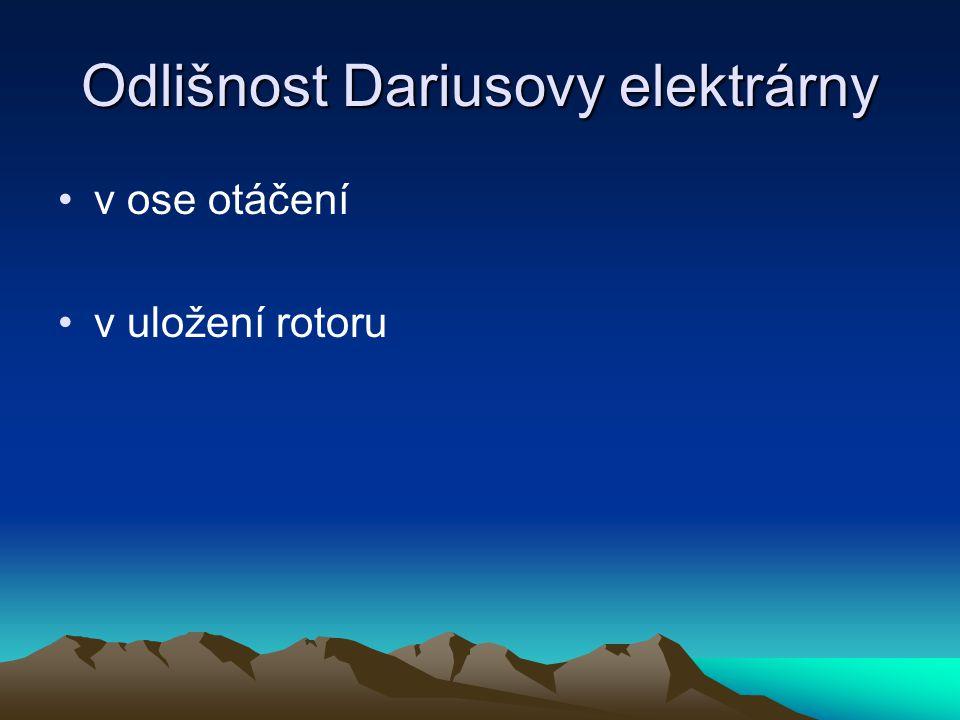 Odlišnost Dariusovy elektrárny v ose otáčení v uložení rotoru
